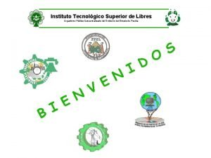 Instituto Tecnolgico Superior de Libres Organismo Pblico Descentralizado