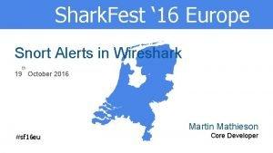 Shark Fest 16 Europe Snort Alerts in Wireshark