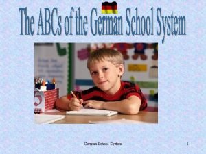 German School System 1 German School System Basic