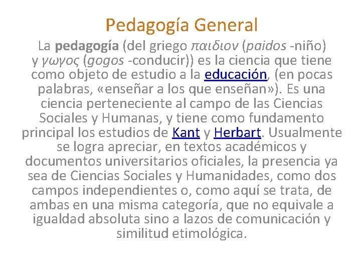Pedagoga General La pedagoga del griego paidos nio