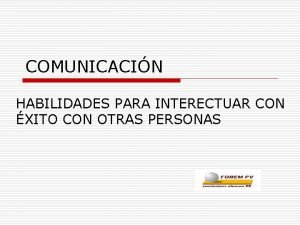 COMUNICACIN HABILIDADES PARA INTERECTUAR CON XITO CON OTRAS