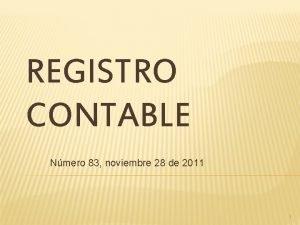 REGISTRO CONTABLE Nmero 83 noviembre 28 de 2011