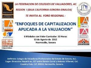LA FEDERACION DE COLEGIOS DE VALUADORES AC REGION