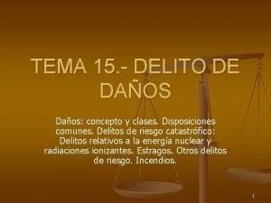 TEMA 15 DELITO DE DAOS Daos concepto y