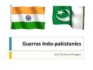 Guerras Indopakistanes Luca Escribano Meseguer Introduccin El conflicto