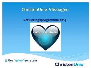 Christen Unie Vlissingen Verkiezingsprogramma 2014 vrijwilligers werknemers ondernemers