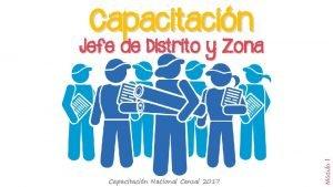 Capacitacin Nacional Censal 2017 Mdulo 1 Jefe de