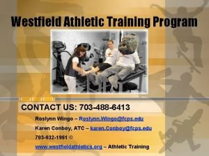 Westfield Athletic Training Program CONTACT US 703 488