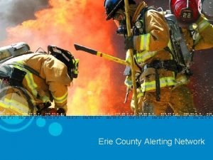 Erie County Alerting Network Erie County Alerting Network