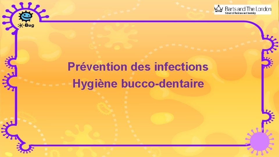 Prvention des infections Hygine buccodentaire Prvention des infections