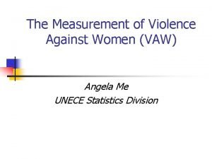The Measurement of Violence Against Women VAW Angela