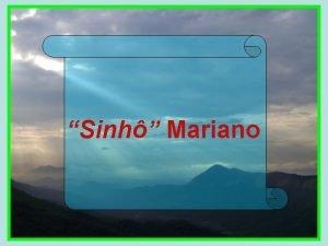 Sinh Mariano Sinh Mariano um personagem quase esquecido