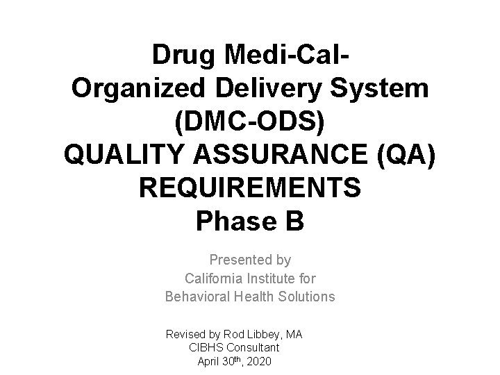 Drug MediCal Organized Delivery System DMCODS QUALITY ASSURANCE