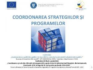 COORDONAREA STRATEGIILOR I PROGRAMELOR Conferina Fundamentarea politicilor publice