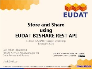 Store and Share using EUDAT B 2 SHARE