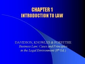 CHAPTER 1 INTRODUCTION TO LAW DAVIDSON KNOWLES FORSYTHE