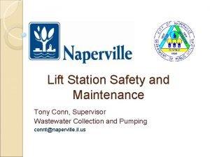 Lift Station Safety and Maintenance Tony Conn Supervisor