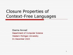 Closure Properties of ContextFree Languages Osama Awwad Department