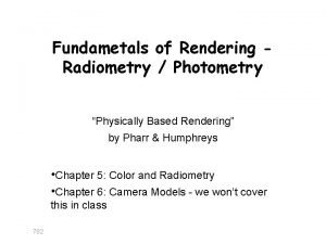 Fundametals of Rendering Radiometry Photometry Physically Based Rendering