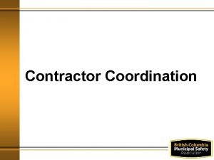 Contractor Coordination Agenda Training Objectives Definitions Law and
