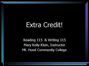 Extra Credit Reading 115 Writing 115 Mary KellyKlein
