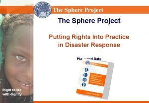 Sphere Project The Sphere Project Putting Rights Into