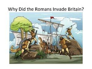 Why Did the Romans Invade Britain 1 Britain