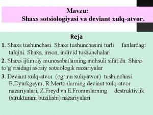 Mavzu Shaxs sotsiologiyasi va dviant xulqatvor Rja 1