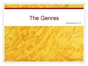 The Genres Introduction 9 0 Fiction fiction imaginary