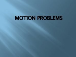 MOTION PROBLEMS A motorboat is traveling due north
