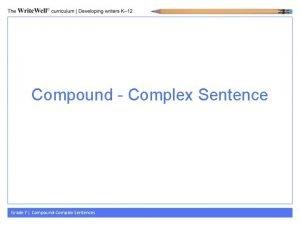 Compound Complex Sentence Grade 7 CompoundComplex Sentences What