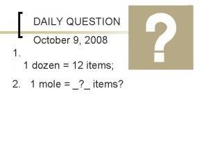 DAILY QUESTION October 9 2008 1 1 dozen