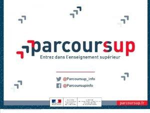 PARCOURSUP LES OBJECTIFS Renforcer laccompagnement lorientation pour aider