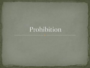 Prohibition 19 th Century Background for Prohibition Second