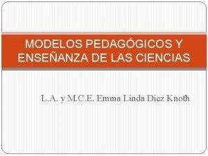 MODELOS PEDAGGICOS Y ENSEANZA DE LAS CIENCIAS L