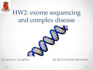 HW 2 exome sequencing and complex disease Jacquemin