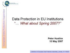 European Data Protection Supervisor Data Protection in EU