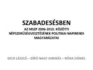 SZABADESSBEN AZ MSZP 2006 2010 KZTTI NPSZERSGVESZTSNEK POLITIKAI