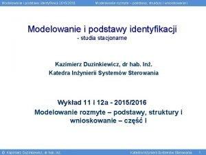 Modelowanie i podstawy identyfikacji 20152016 Modelowanie rozmyte podstawy