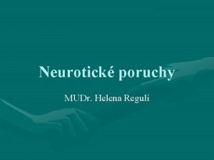 Neurotick poruchy MUDr Helena Reguli Termn Neurza Poprv
