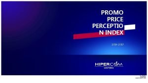 PROMO PRICE PERCEPTIO N INDEX 2016 2017 PROMO