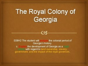 The Royal Colony of Georgia SS 8 H