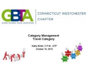 Category Management Travel Category Kathy Briski C P