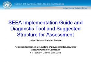 System of EnvironmentalEconomic Accounting SEEA Implementation Guide and