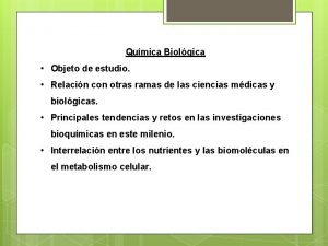 Qumica Biolgica Objeto de estudio Relacin con otras