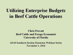 Utilizing Enterprise Budgets in Beef Cattle Operations Chris
