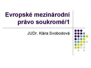 Evropsk mezinrodn prvo soukrom1 JUDr Klra Svobodov Prameny