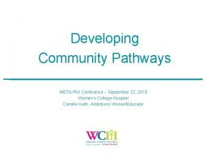 Developing Community Pathways META PHI Conference September 22