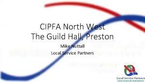 CIPFA North West The Guild Hall Preston Mike