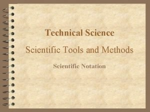 Technical Science Scientific Tools and Methods Scientific Notation